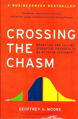 Buy Crossing the Chasm : Marketing and Selling Disruptive Products to Mainstream Customers Revised Edition: Book