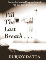 Till The Last Breath . . . (Paperback)