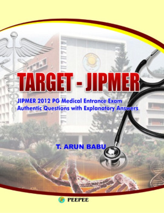 Buy TARGET-JIPMER: JIPMER 2012 PG Medical Entrance Exam Authentic Questions with Explanatory Answers