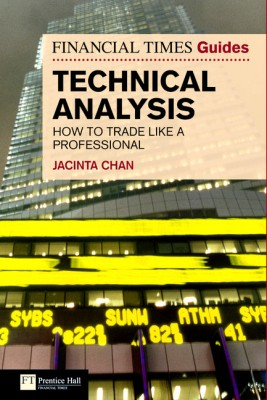 Buy Financial Times Guide to Technical Analysis: How to Trade like a Professional 1st  Edition: Book