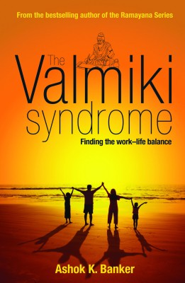 Buy The Valmiki Syndrome: Finding The Work???Life Balance: Book