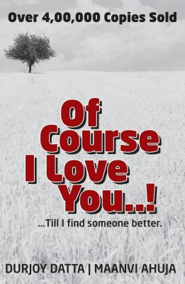 Buy Of Course I Love You! Till I Find Someone Better. 1 Edition: Book