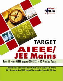 Target AIEEE/ JEE Mains (Past 11 Years AIEEE Papers (2002- 12) + 10 Practice Tests)