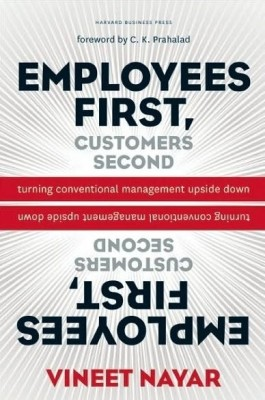 Buy Employees First, Customers Second: Turning Conventional Management Upside Down: Book